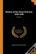 History Of The Great Civil War, 1642-1649; Volume 3
