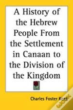 History Of The Hebrew People From The Settlement In Canaan To The Division Of The Kingdom