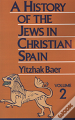 History Of The Jews In Christian Spain From The 14th Century