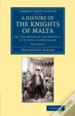 History Of The Knights Of Malta: Volume 1
