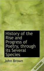 History Of The Rise And Progress Of Poet