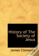 History Of The Society Of Jesus