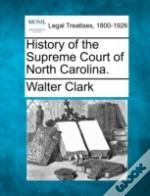 History Of The Supreme Court Of North Carolina.