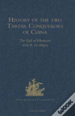 History Of The Two Tartar Conquerors Of China, Including The Two Journeys Into Tartary Of Father Ferdinand Verbiest In The Suite Of The Emperor Kang-Hi