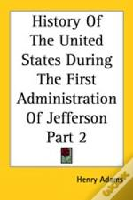 History Of The United States During The First Administration Of Jefferson Part 2