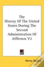 History Of The United States During The Second Administration Of Jefferson V2