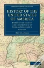 History Of The United States Of America (1801-1817): Volume 4
