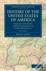 History Of The United States Of America (1801-1817): Volume 5
