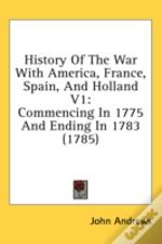 History Of The War With America, France,