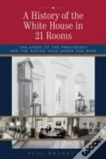 History Of The White House In