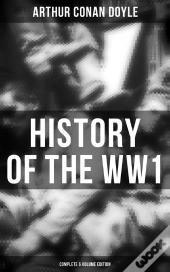 History Of The Ww1  (Complete 6 Volume Edition)