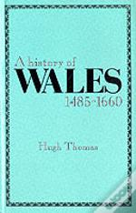 History Of Wales, 1485-1660