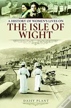 Wook.pt - History Of Womens Lives On The Isle Of W
