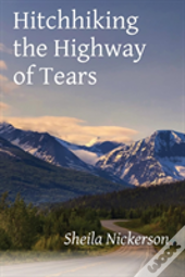Hitchhiking The Highway Of Tears