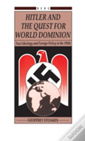 Hitler And The Quest For World Domination