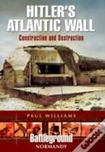 Hitler'S Atlantic Wall: Normandy