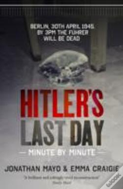 Wook.pt - Hitler'S Last Day: Minute By Minute
