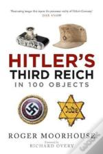 Hitlers Third Reich In 100 Objects