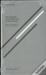 Hito Steyerl - The Wretched Of The Screen. E-Flux Journal