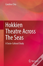 Hokkien Theatre Across The Seas