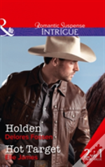 Holden: Holden / Hot Target (The Lawmen Of Silver Creek Ranch, Book 10)