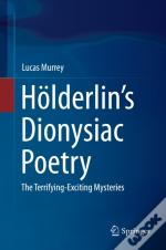 Holderlin'S Dionysiac Poetry