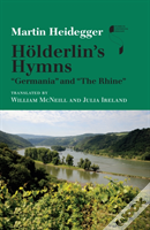 Holderlin'S Hymns 'Germania' And 'The Rhine'
