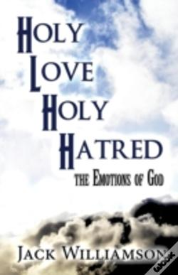 Wook.pt - Holy Love Divine Hatred: The Emotions Of