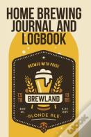 Home Brewing Journal And Logbook