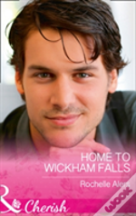 Home To Wickham Falls (Wickham Falls Weddings, Book 1)