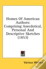 Homes Of American Authors: Comprising An