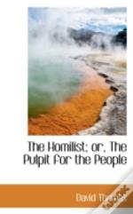 Homilist; Or, The Pulpit For The People