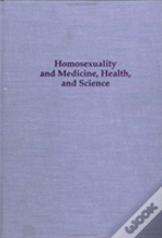 Homosexuality And Medicine, Health, And Science