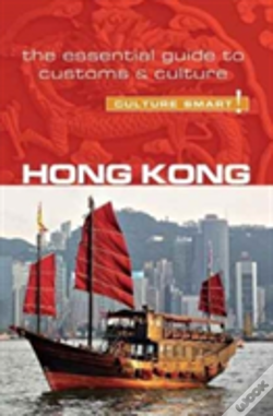 Wook.pt - Hong Kong - Culture Smart!: The Essential Guide To Customs & Culture