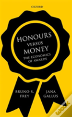 Honours Versus Money