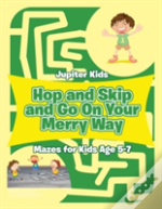 Hop And Skip And Go On Your Merry Way