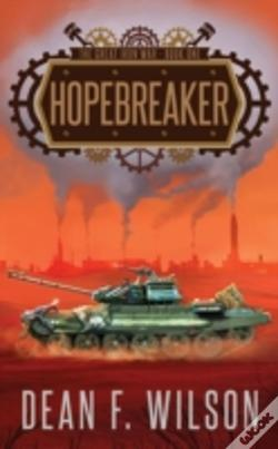 Wook.pt - Hopebreaker  The Great Iron War, Book 1