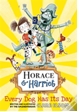 Wook.pt - Horace And Harriet: Every Dog Has Its Day