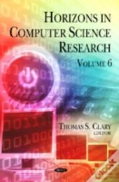 Horizons In Computer Science Research. Volume 6