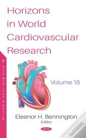 Horizons In World Cardiovascular Research. Volume 18