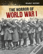 Horrors Of World War I The