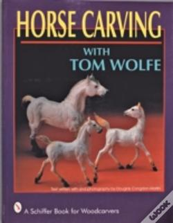 Wook.pt - Horse Carving With Tom Wolfe