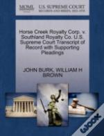 Horse Creek Royalty Corp. V. Southland Royalty Co. U.S. Supreme Court Transcript Of Record With Supporting Pleadings