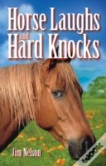 Horse Laughs And Hard Knocks