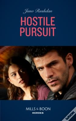 Wook.pt - Hostile Pursuit (Mills & Boon Heroes) (A Hard Core Justice Thriller, Book 1)