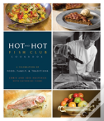 Hot And Hot Fish Club Cookbook