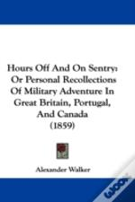 Hours Off And On Sentry: Or Personal Rec