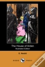 HOUSE OF ARDEN (ILLUSTRATED EDITION) (DODO PRESS)
