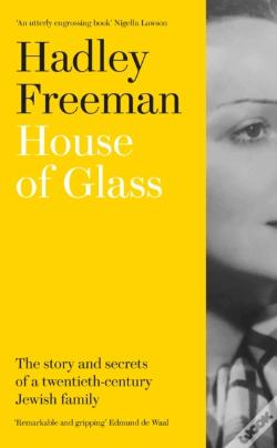 Wook.pt - House Of Glass: The Story And Secrets Of A Twentieth-Century Jewish Family
