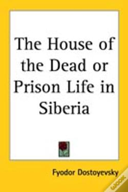 Wook.pt - House Of The Dead Or Prison Life In Siberia